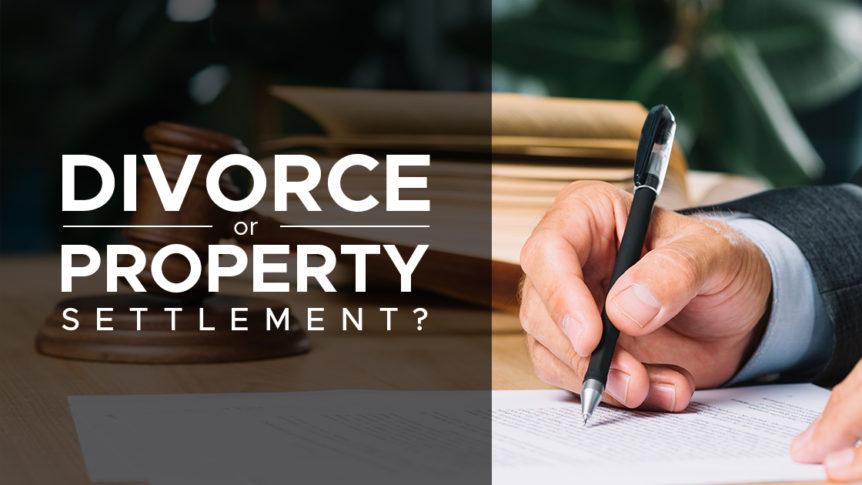 Divorce or Property Settlement